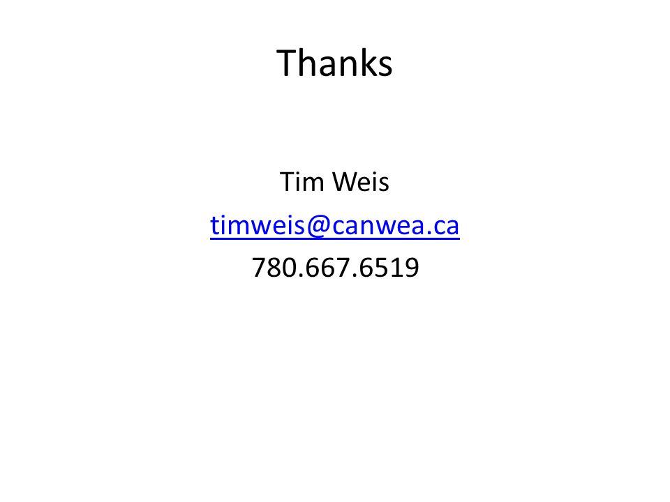 Thanks Tim Weis timweis@canwea.ca 780.667.6519