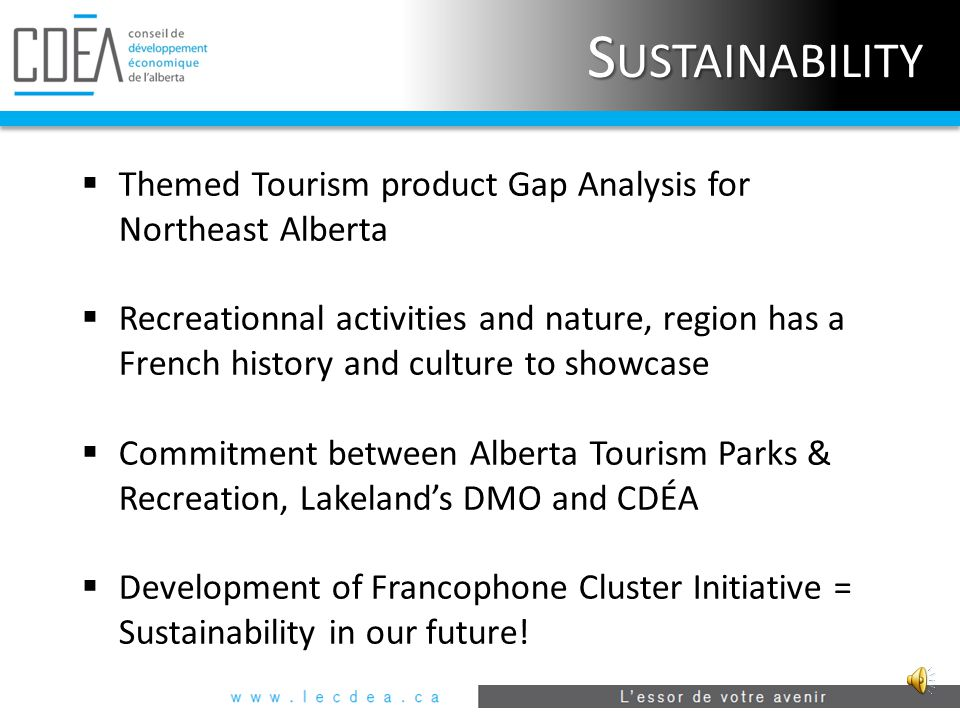 W HY WE DO IT  Because there is an economic benefit to be derived from offering tourism products and services in French  Because Alberta has a unique opportunity to promote Francophone attractions and exceed people's expectations by serving them in French  Because the bilingual labour force is already present in Alberta