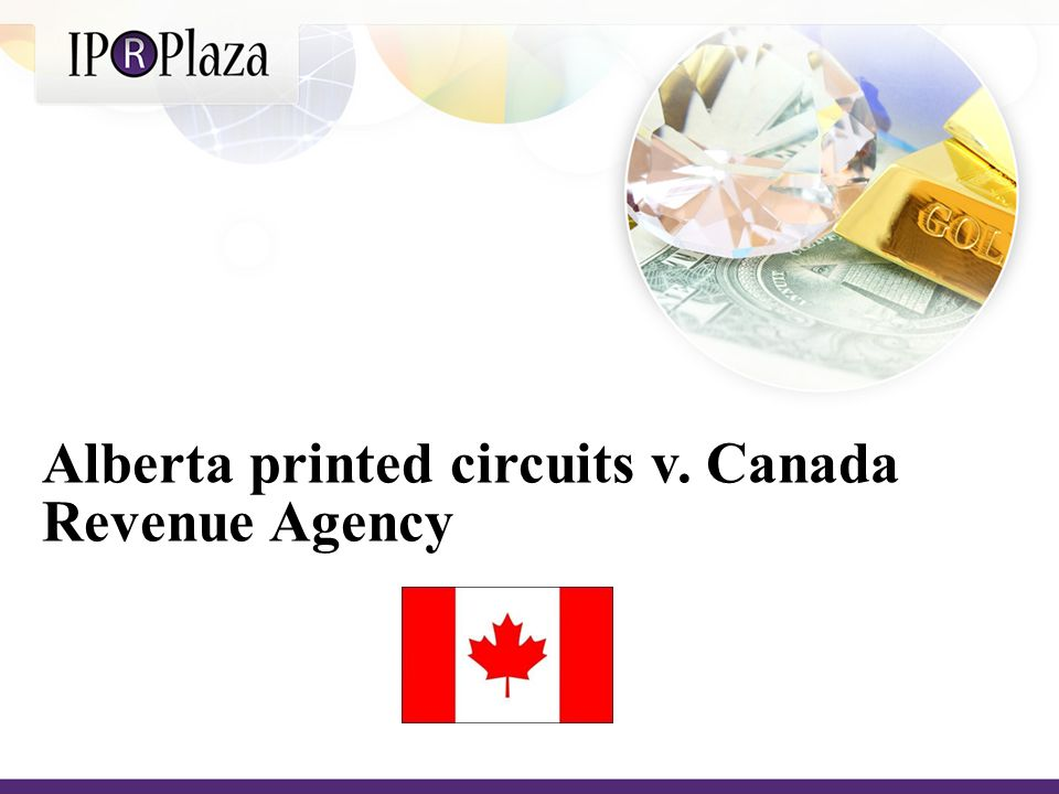 Alberta printed circuits v. Canada Revenue Agency