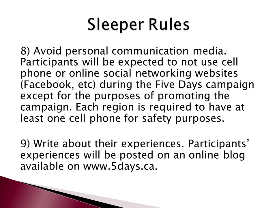 8) Avoid personal communication media. Participants will be expected to not use cell phone or online social networking websites (Facebook, etc) during
