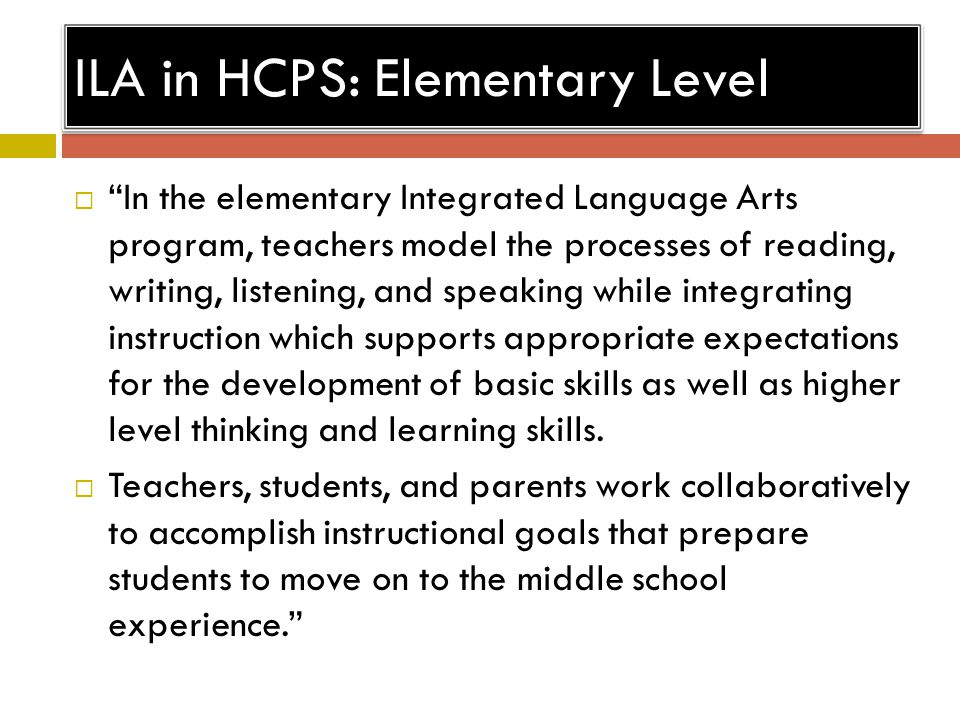 """ILA in HCPS: Elementary Level  """"In the elementary Integrated Language Arts program, teachers model the processes of reading, writing, listening, and"""
