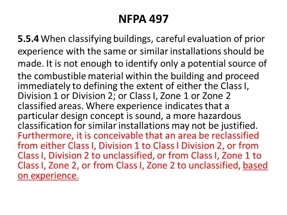 NFPA 497 5.5.4 When classifying buildings, careful evaluation of prior experience with the same or similar installations should be made. It is not eno
