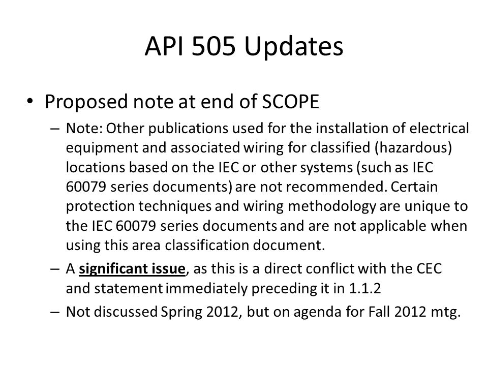 API 505 Updates Proposed note at end of SCOPE – Note: Other publications used for the installation of electrical equipment and associated wiring for c