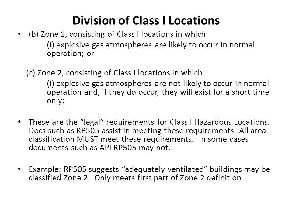 Division of Class I Locations (b) Zone 1, consisting of Class I locations in which (i) explosive gas atmospheres are likely to occur in normal operati