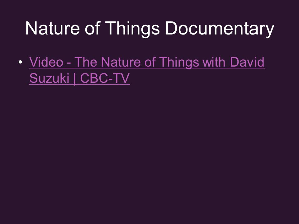 Nature of Things Documentary Video - The Nature of Things with David Suzuki | CBC-TVVideo - The Nature of Things with David Suzuki | CBC-TV