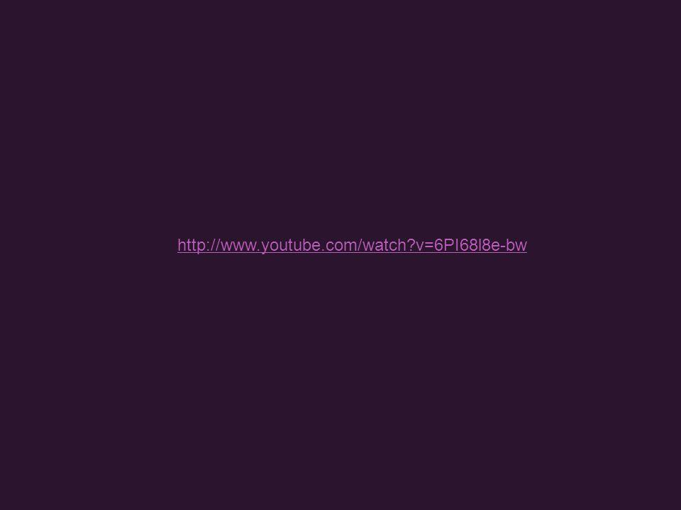 http://www.youtube.com/watch v=6PI68l8e-bw