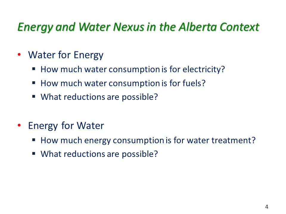 4 Energy and Water Nexus in the Alberta Context Water for Energy  How much water consumption is for electricity.