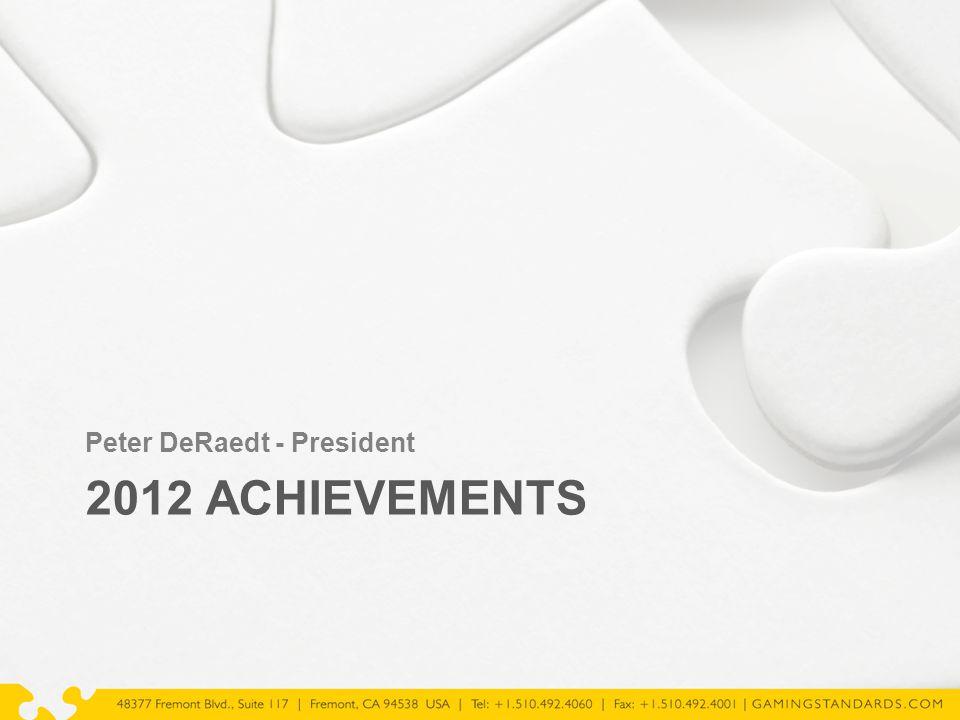 2012 ACHIEVEMENTS Peter DeRaedt - President