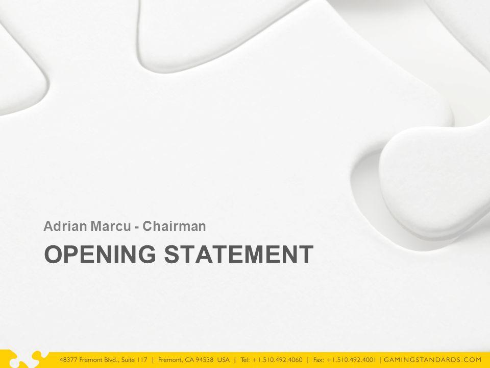 OPENING STATEMENT Adrian Marcu - Chairman