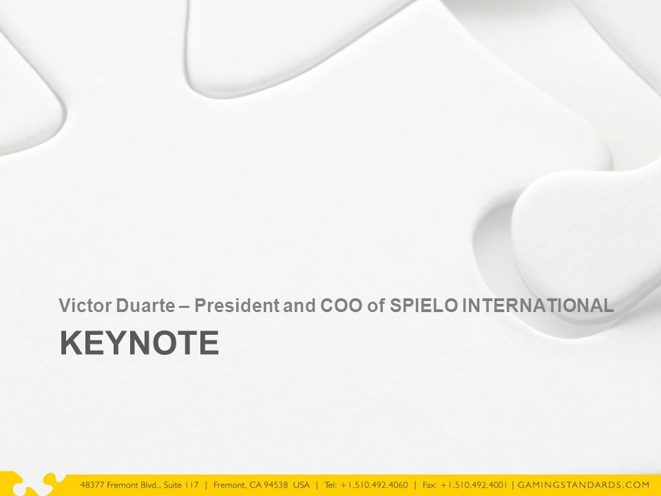 KEYNOTE Victor Duarte – President and COO of SPIELO INTERNATIONAL