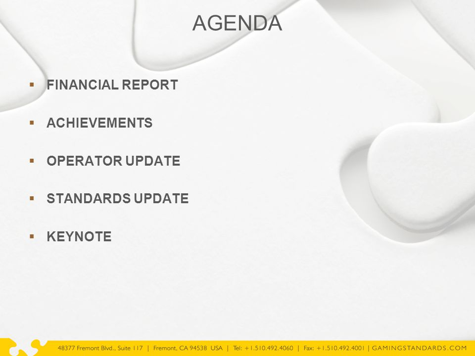 AGENDA  FINANCIAL REPORT  ACHIEVEMENTS  OPERATOR UPDATE  STANDARDS UPDATE  KEYNOTE