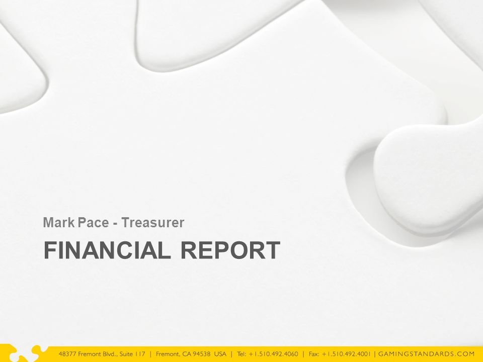 FINANCIAL REPORT Mark Pace - Treasurer
