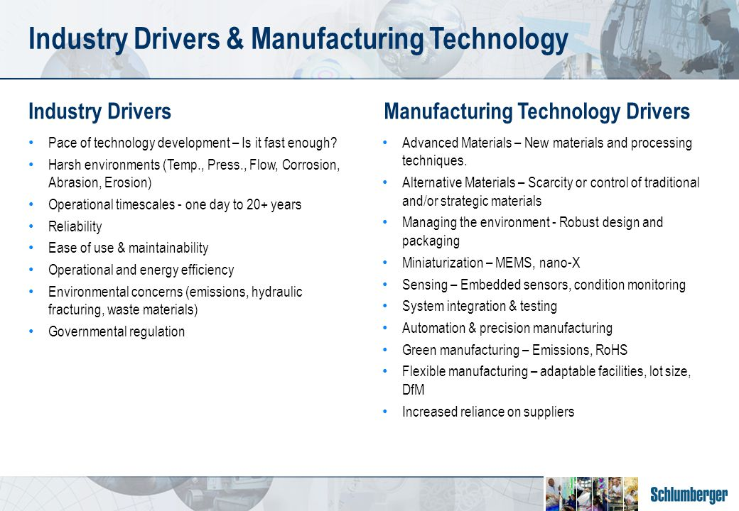 Industry Drivers Pace of technology development – Is it fast enough.