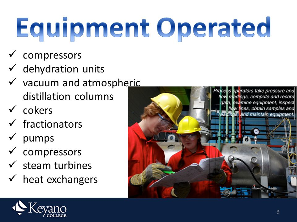 8 compressors dehydration units vacuum and atmospheric distillation columns cokers fractionators pumps compressors steam turbines heat exchangers