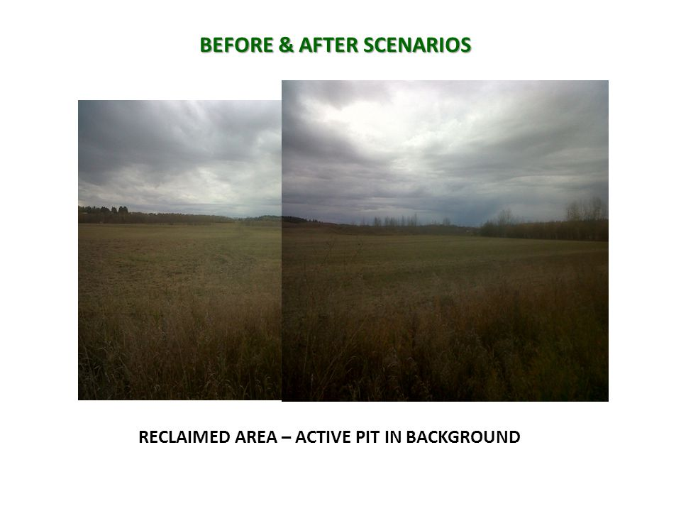 BEFORE & AFTER SCENARIOS RECLAIMED AREA – ACTIVE PIT IN BACKGROUND