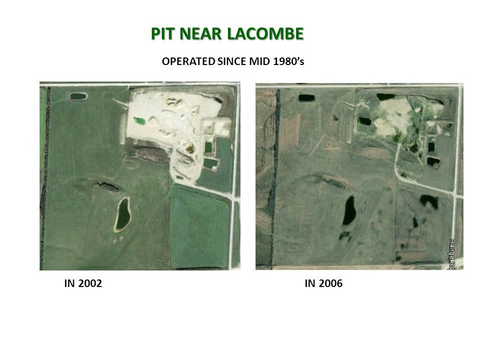 PIT NEAR LACOMBE PIT NEAR LACOMBE OPERATED SINCE MID 1980's IN 2002IN 2006