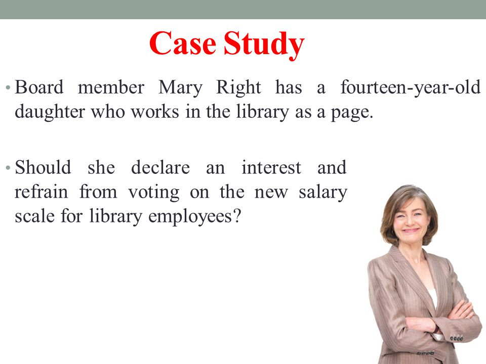 Board member Mary Right has a fourteen-year-old daughter who works in the library as a page.