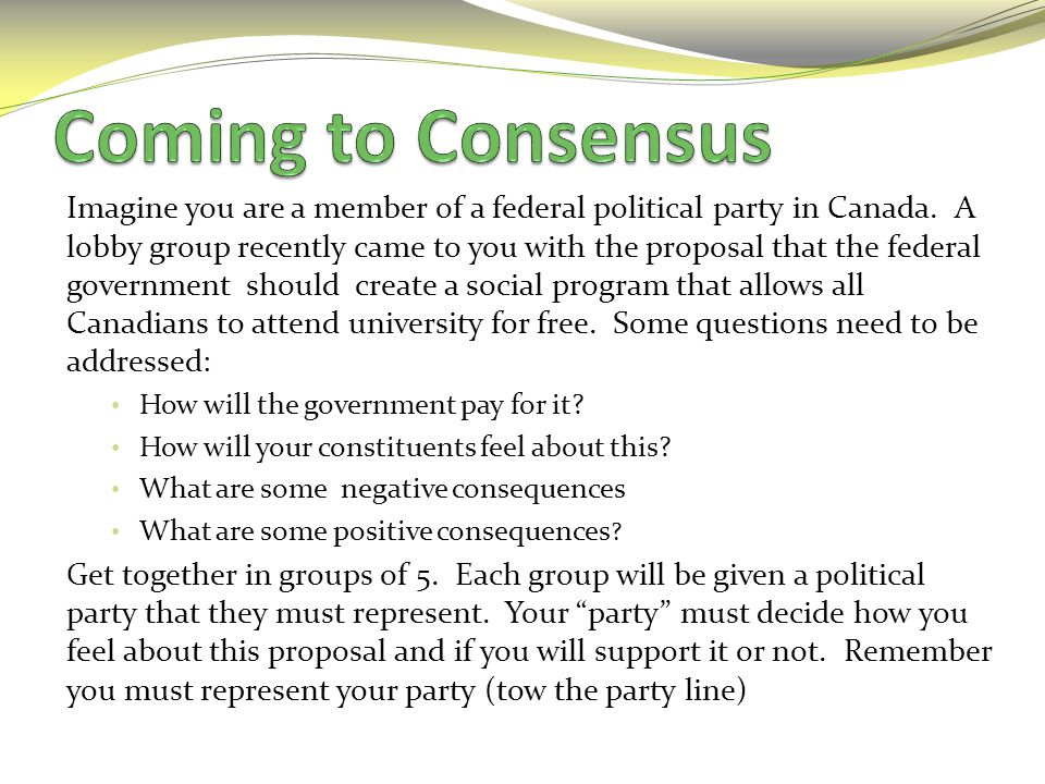 Imagine you are a member of a federal political party in Canada. A lobby group recently came to you with the proposal that the federal government shou