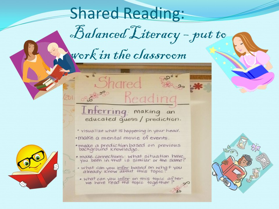 Shared Reading: Balanced Literacy – put to work in the classroom