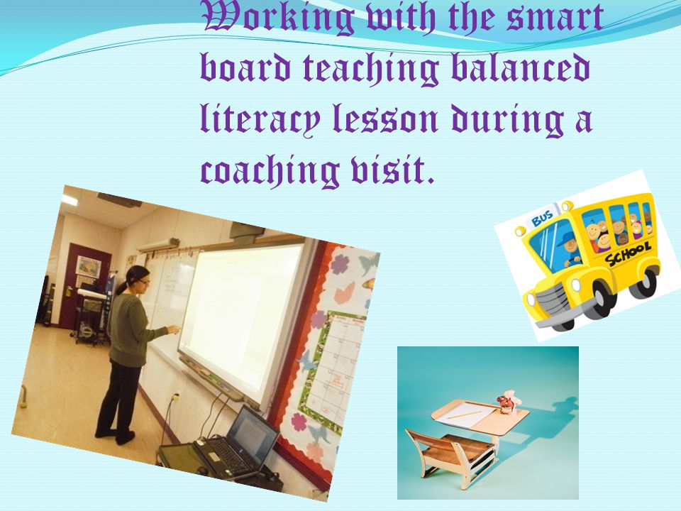 Working with the smart board teaching balanced literacy lesson during a coaching visit.