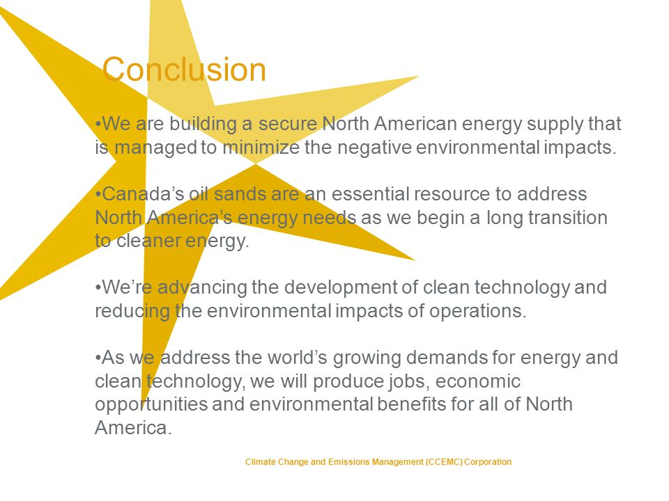 We are building a secure North American energy supply that is managed to minimize the negative environmental impacts.
