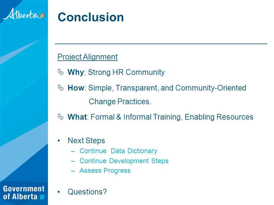 Conclusion Project Alignment  Why: Strong HR Community  How: Simple, Transparent, and Community-Oriented Change Practices.