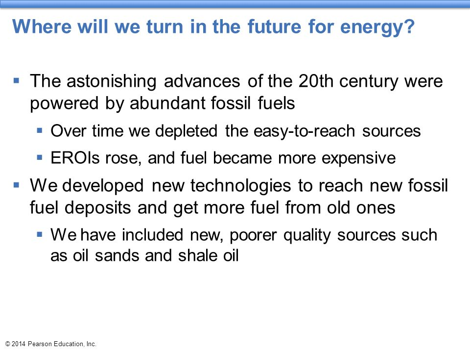 Where will we turn in the future for energy?  The astonishing advances of the 20th century were powered by abundant fossil fuels  Over time we deple