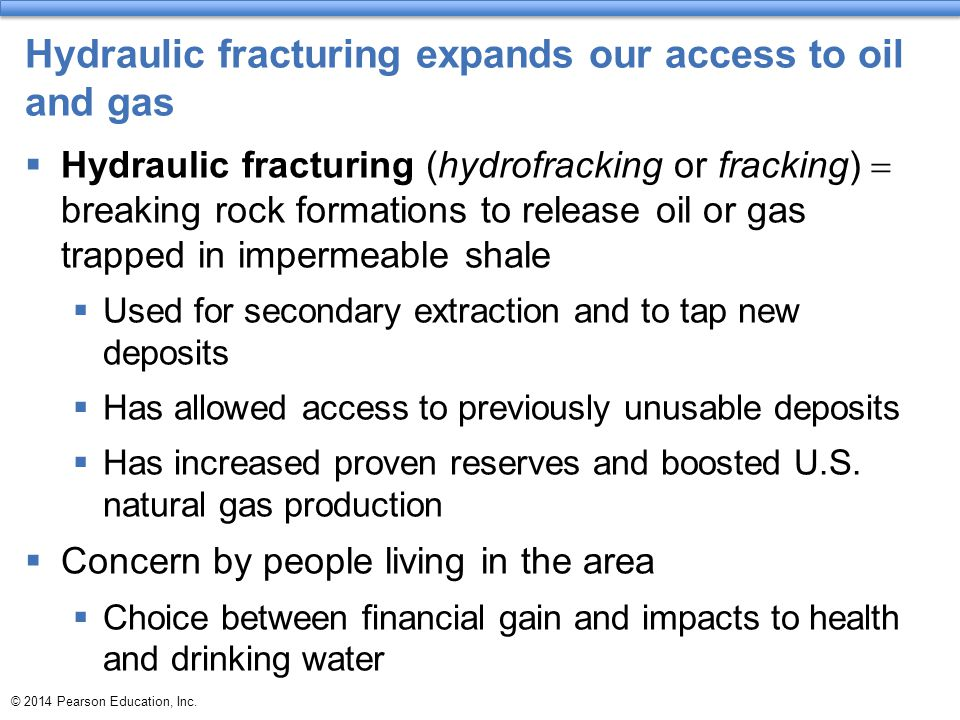 Hydraulic fracturing expands our access to oil and gas  Hydraulic fracturing (hydrofracking or fracking)  breaking rock formations to release oil or