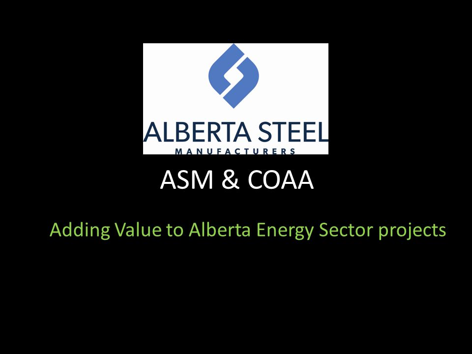 ASM & COAA Adding Value to Alberta Energy Sector projects