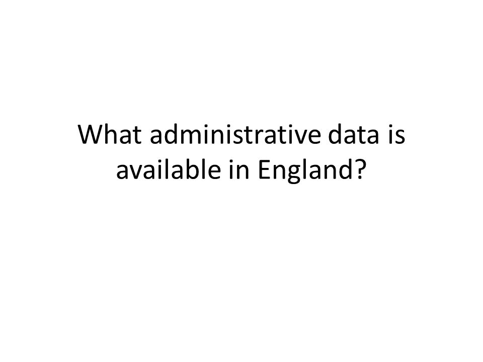 What administrative data is available in England?