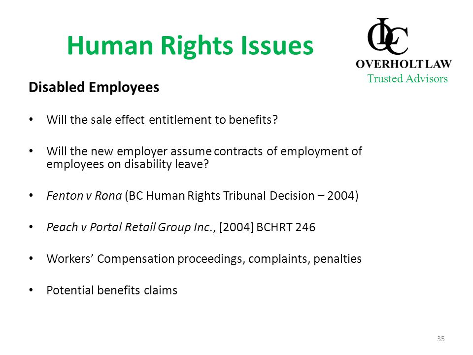 Human Rights Issues Disabled Employees Will the sale effect entitlement to benefits? Will the new employer assume contracts of employment of employees