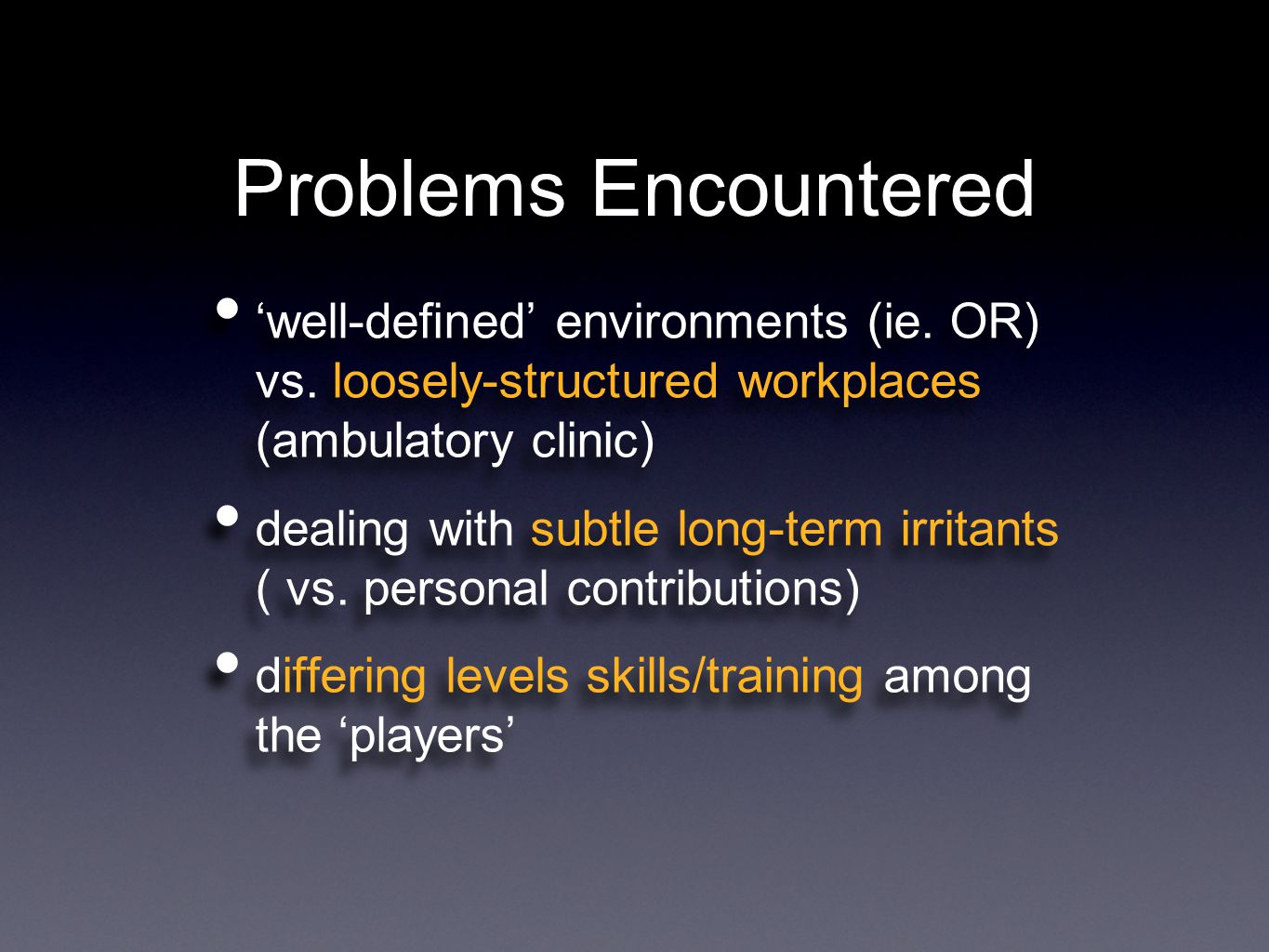 Problems Encountered 'well-defined' environments (ie.