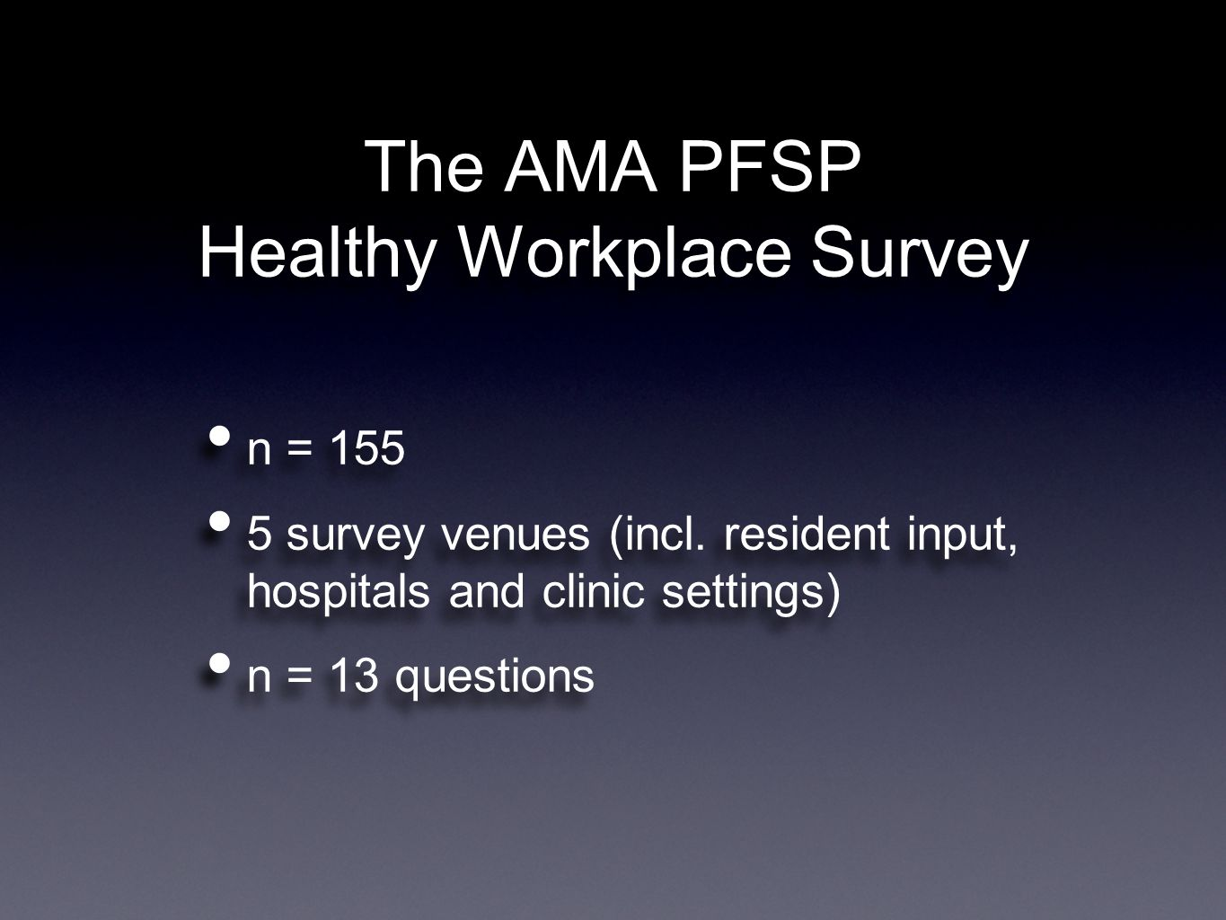 The AMA PFSP Healthy Workplace Survey n = 155 5 survey venues (incl.