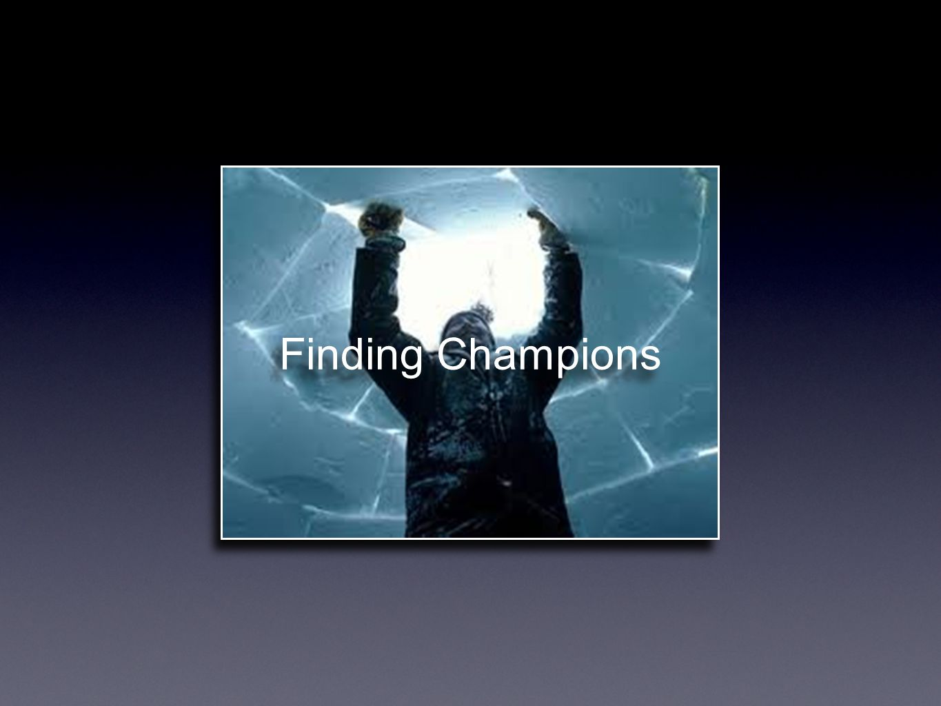 Finding Champions