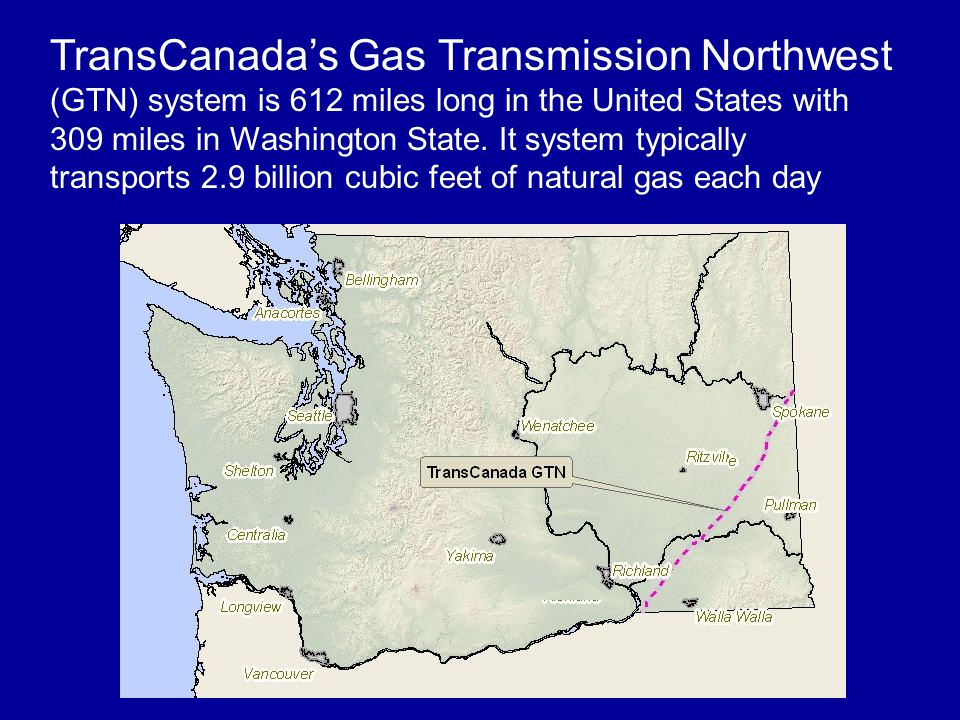 TransCanada's Gas Transmission Northwest (GTN) system is 612 miles long in the United States with 309 miles in Washington State.