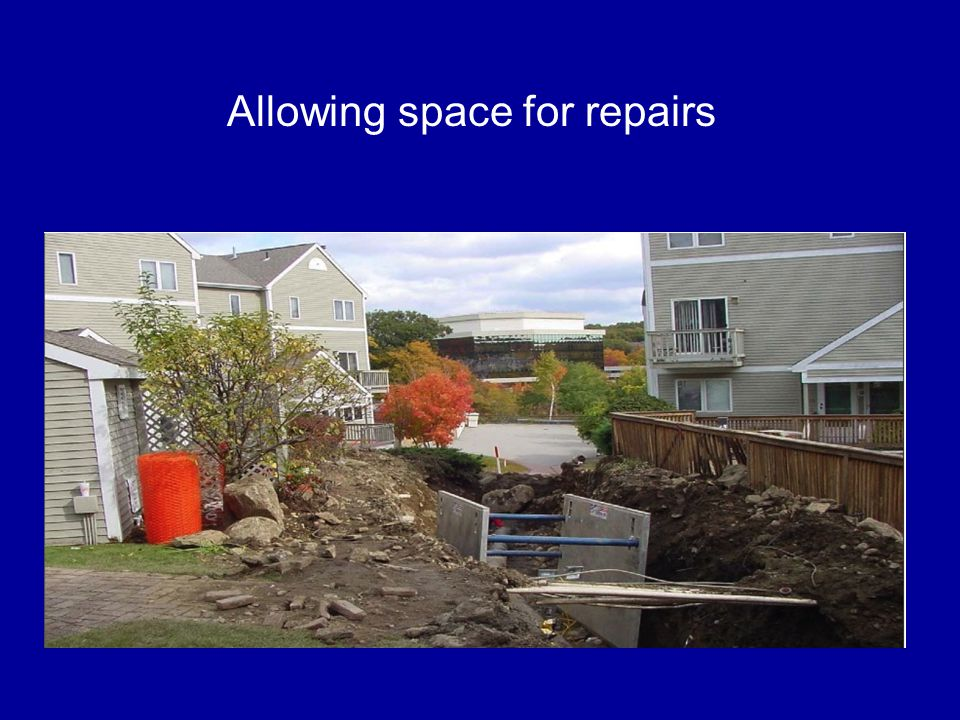 Allowing space for repairs