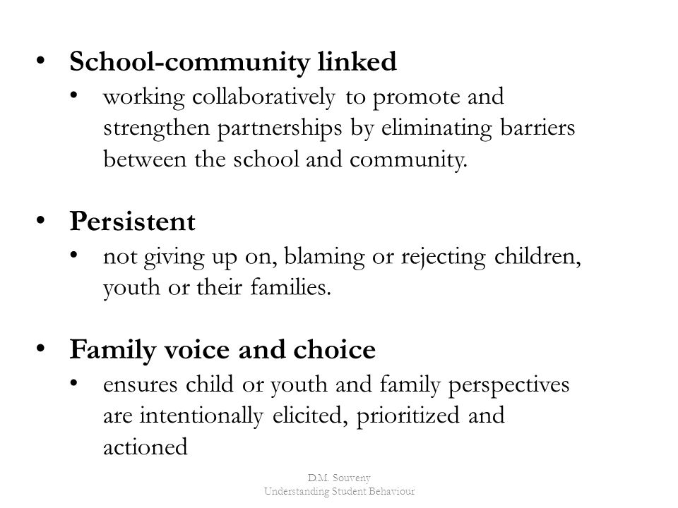 D.M. Souveny Understanding Student Behaviour School-community linked working collaboratively to promote and strengthen partnerships by eliminating bar