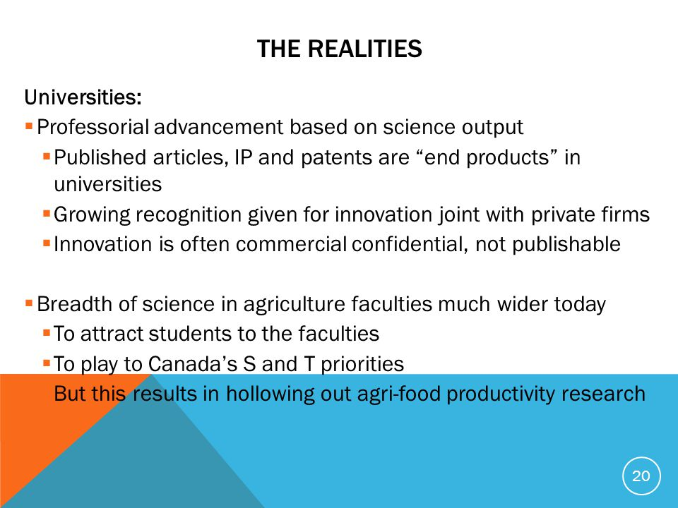 "THE REALITIES Universities:  Professorial advancement based on science output  Published articles, IP and patents are ""end products"" in universities"