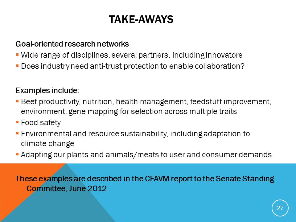 TAKE-AWAYS Goal-oriented research networks  Wide range of disciplines, several partners, including innovators  Does industry need anti-trust protect