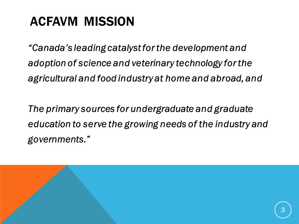 "ACFAVM MISSION ""Canada's leading catalyst for the development and adoption of science and veterinary technology for the agricultural and food industry"
