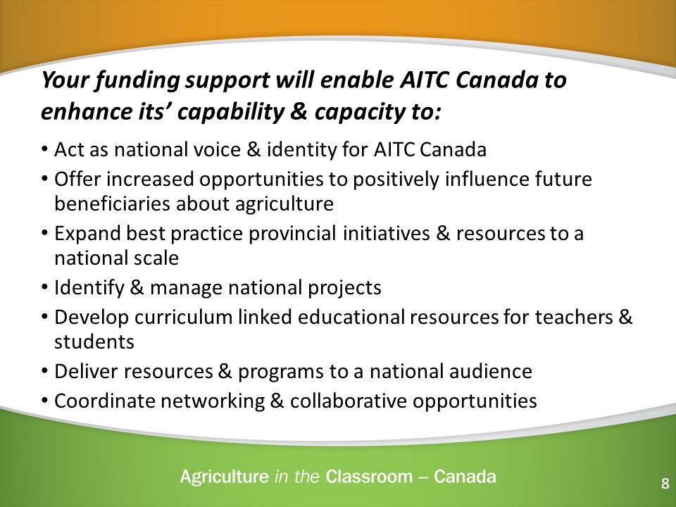 Your funding support will enable AITC Canada to enhance its' capability & capacity to: Act as national voice & identity for AITC Canada Offer increase