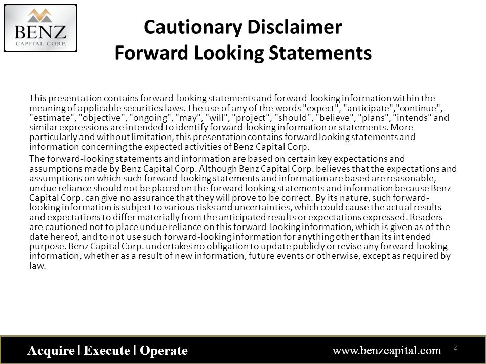 Cautionary Disclaimer Forward Looking Statements This presentation contains forward-looking statements and forward-looking information within the mean