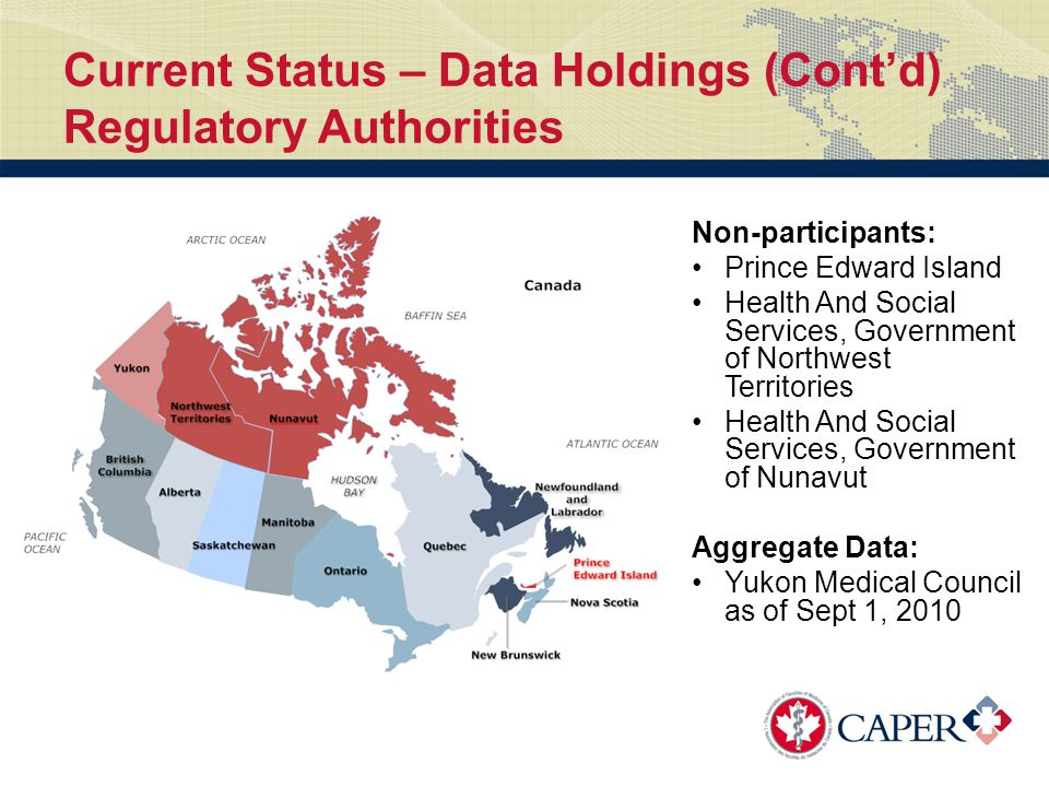 Non-participants: Prince Edward Island Health And Social Services, Government of Northwest Territories Health And Social Services, Government of Nunavut Aggregate Data: Yukon Medical Council as of Sept 1, 2010
