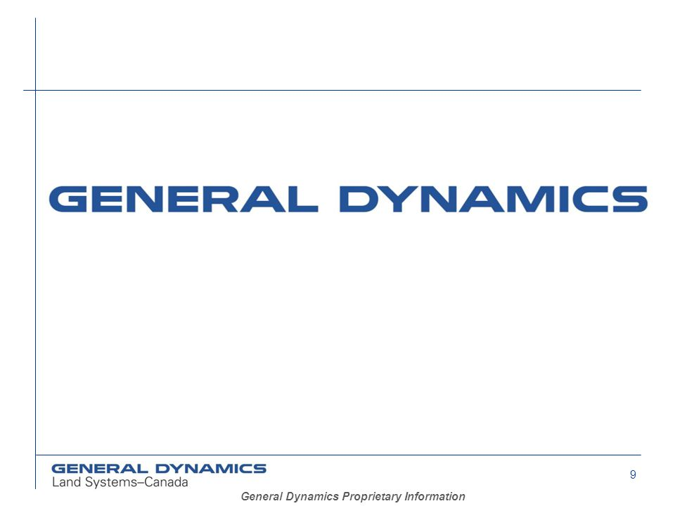 9 General Dynamics Proprietary Information