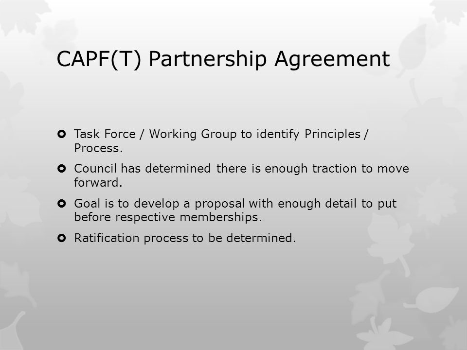 CAPF(T) Partnership Agreement  Task Force / Working Group to identify Principles / Process.