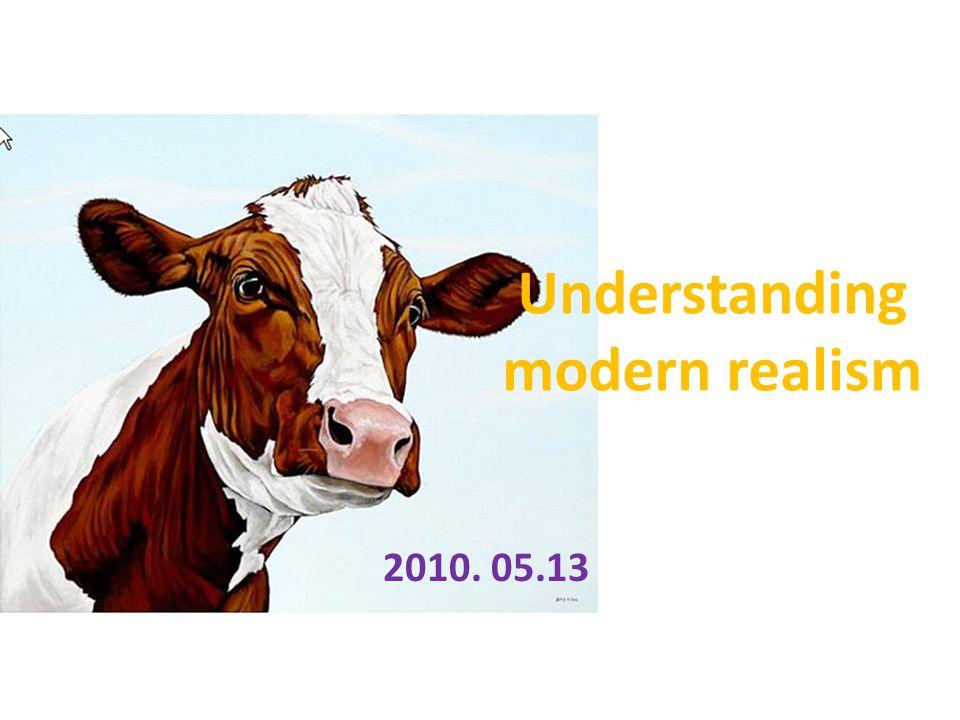 Understanding modern realism 2010. 05.13
