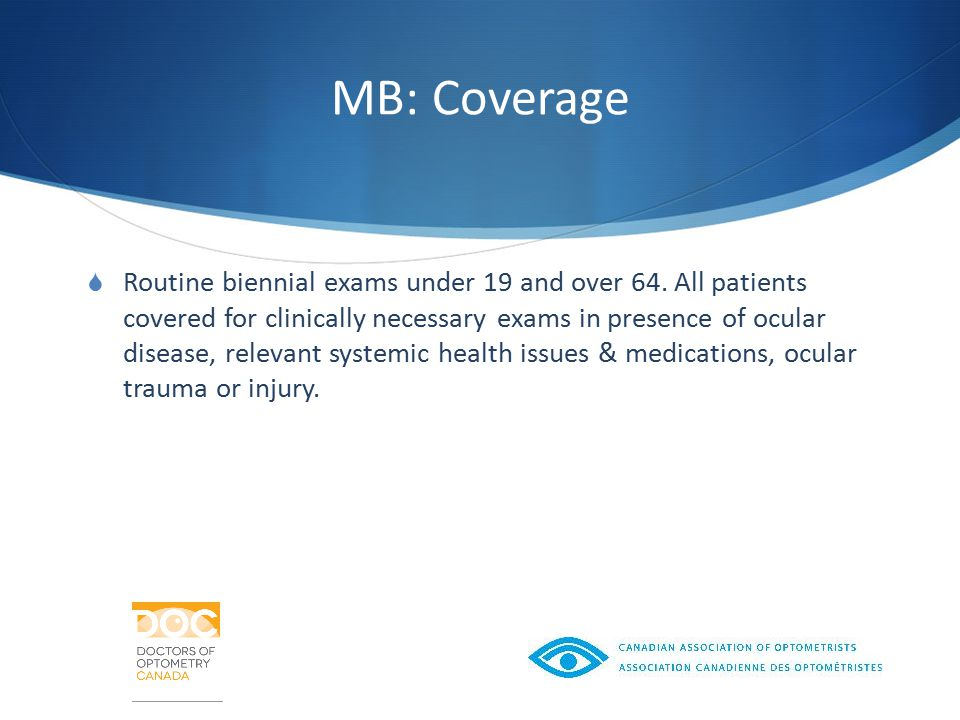 MB: Coverage  Routine biennial exams under 19 and over 64.