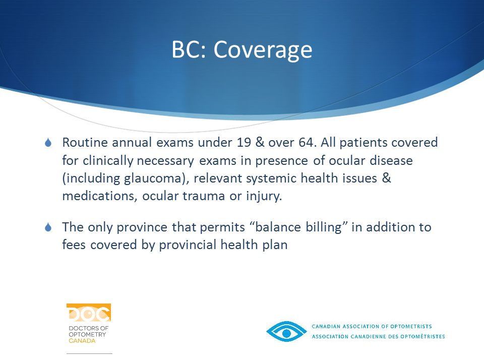 BC: Coverage  Routine annual exams under 19 & over 64.