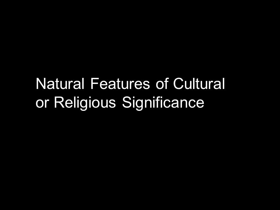Natural Features of Cultural or Religious Significance