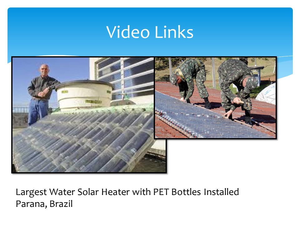 Video Links Largest Water Solar Heater with PET Bottles Installed Parana, Brazil